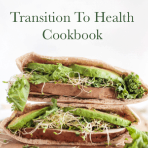 Transition To Health Cookbook | Spiro Health and Wellness